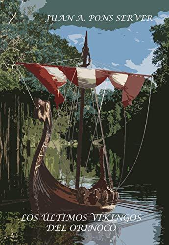 Los Últimos Vikingos del Orinoco