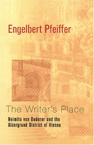 The Writer's Place: Heimito Von Doderer and the Alsergrund District of Vienna (Studies in Austrian Literature, Culture, and Thought Translation Series) by Engelbert Pfeiffer (2001-10-06)