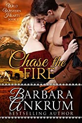 Chase the Fire (Wild Western Hearts Series, Book 4)