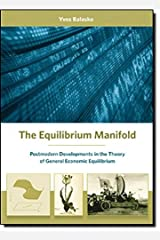The Equilibrium Manifold: Postmodern Developments in the Theory of General Economic Equilibrium (Arne Ryde Memorial Lectures) by Yves Balasko (2009-04-17) Hardcover