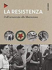 Idea Regalo - La Resistenza. Dall'armistizio alla liberazione