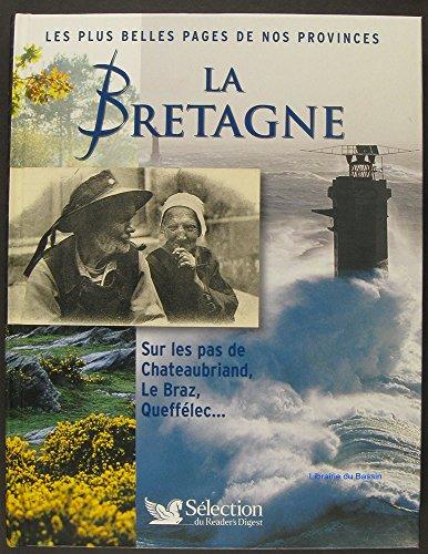 La Bretagne : sur les pas de Chateaubriand, Le Braz, Queffélec...