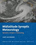 Midlatitude Synoptic Meteorology - Dynamics, Analysis and Forecasting: Dynamics, Analysis, and Forecasting