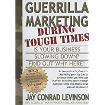 Guerrilla Marketing During Tough Times: Is Your Business Slowing Down? (Guerilla Marketing)