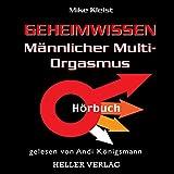 Geheimwissen männlicher Multi-Orgasmus - Mike Kleist