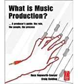 [(What is Music Production: A Producers Guide, the Role, the People, the Process )] [Author: Russ Hepworth-Sawyer] [Nov-2010]