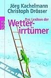 Das Lexikon der Wetterirrtümer - Jörg Kachelmann