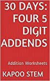 30 Addition Worksheets with Four 5-Digit Addends: Math Practice Workbook (30 Days Math Addition Series 15) (English Edition)