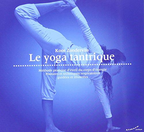 Le yoga tantrique : Le yoga tantrique se...