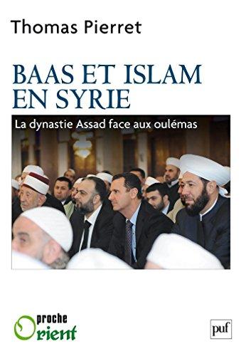 Télécharger le coin google ebooks Baas et Islam en Syrie: La dynastie Assad face aux oulémas B01AJH6V2Y PDF iBook PDB by Thomas Pierret