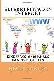Elternleitfaden Internet: Kinder von 6-16 Jahren im Netz begleiten