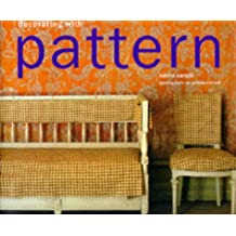 Decorating with Pattern: Creating Style with Checks, Stripes, Motifs and Pictorial Patterns