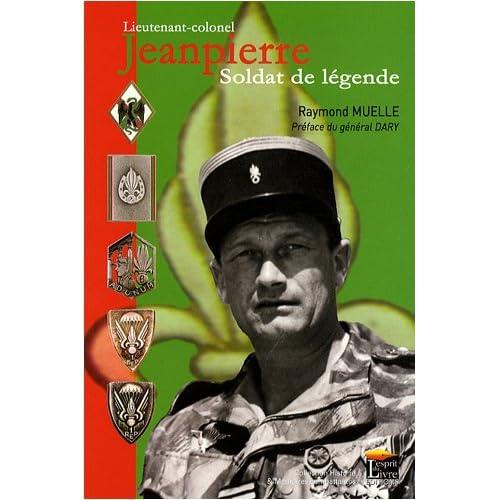 Lieutenant-colonel Jeanpierre : Soldat de légende