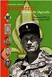 Lieutenant-colonel Jeanpierre - Soldat de légende