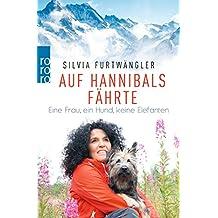 Auf Hannibals Fährte: Eine Frau, ein Hund, keine Elefanten