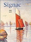 Signac, 1863-1935 - Exposition, Paris, Galeries nationales du Grand Palais, 27 février - 28 mai 2001, Amsterdam, Van Gogh museum, 15 juin -9 ... museum of art, 9 octobre - 30 décembre 2001