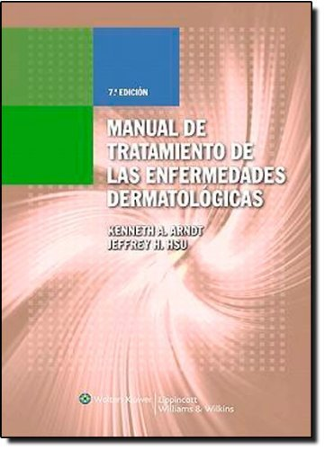 Manual de tratamiento de las enfermedades dermatol¨®gicas (MANUAL OF DERMATOLOGIC THERAPEUTICS) (Spanish Edition) Spanish Language Pro Edition by Arndt MD, Dr. Kenneth A., Hsu MD, Jeffrey H. (2009) Paperback