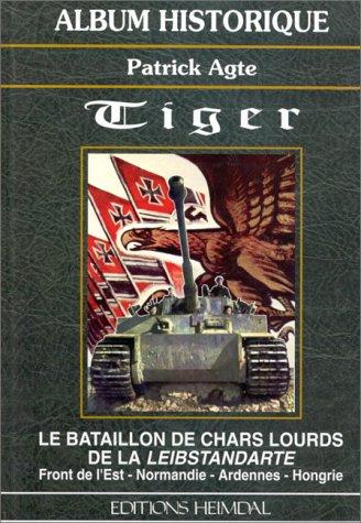 tiger-le-bataillon-de-chars-lourds-de-la-leibstandarte-front-de-lest-normandie-ardennes-hongrie