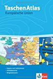 TaschenAtlas Europäische Union. Alle 27 Staaten EU-Institutionen EU-Politik