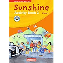 Sunshine - Early Start Edition - Bisherige Ausgabe: Band 2: 2. Schuljahr - Activity Book mit Lieder-/Text-CD (Kurzfassung)