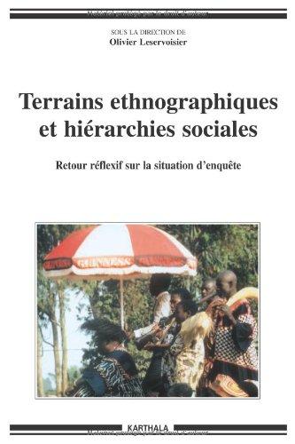 Terrains ethnographiques et hiérarchies sociales : Retour réflexif sur la situation d'enquête