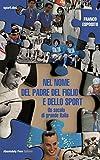 Sport E All Aperto Best Deals - Nel nome del padre del figlio e dello sport: Un secolo di grande Italia: 12 (Sport.doc)