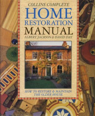 Collins Complete Home Restoration Manual: How to Restore and Maintain the Older House