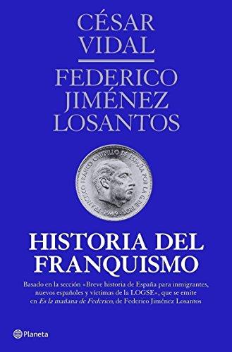 Descargar Libro Historia del franquismo: Historia de España IV ((Fuera de colección)) de César Vidal