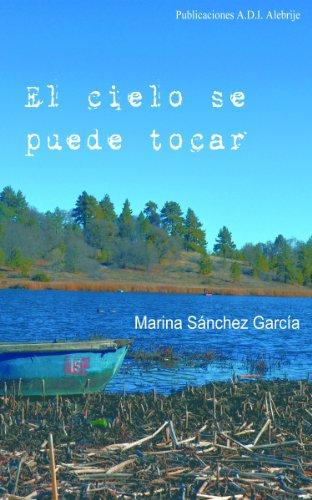 El cielo se puede tocar por Marina Sánchez García