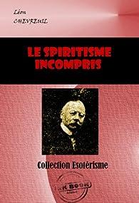 Le Spiritisme incompris par Léon Chevreuil