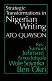 #6: Strategic Transformations in Nigerian Writing: Orality and History in the Work of Rev. Samuel Johnson, Amos Tutuola, Wole Soyinka and Ben Okri