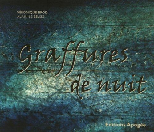 Graffures de nuit par Alain Le Beuze