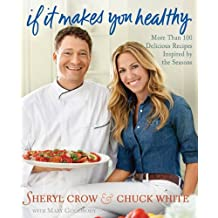 If It Makes You Healthy: More Than 100 Delicious Recipes Inspired by the Seasons