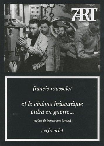 Et le cinéma britannique entra en guerre... par Francis Rousselet