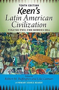 Descargar gratis Keen's Latin American Civilization, Volume 2: A Primary Source Reader, Volume Two: The Modern Era Epub