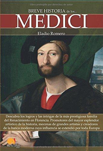 Breve historia de los Medici (Spanish Edition) by Eladio Romero (2015-03-17)