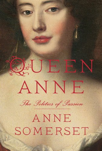 Queen Anne: The Politics of Passion (English Edition)