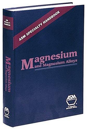 magnesium-magnesium-alloys-asm-specialty-handbooks