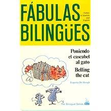 Poniendo el cascabel al gato/ Belling the Cat (BILINGUAL FABLES IN SPANISH)