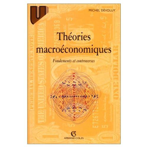 THEORIES MACROECONOMIQUES. : Fondements et controverses, 2ème édition