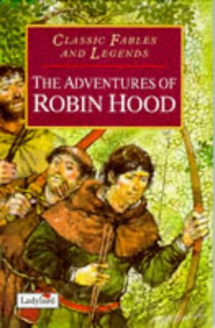 Adventures of Robin Hood (Classic Fables & Legends)