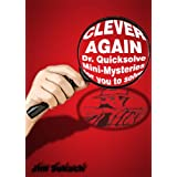 Clever Again- Quicksolve Mysteries for You to Solve (Dr. Quicksolve Mini-mysteries Book 9) (English Edition)