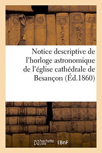 Notice descriptive de l'horloge astronomique de l'église cathédrale de Besançon