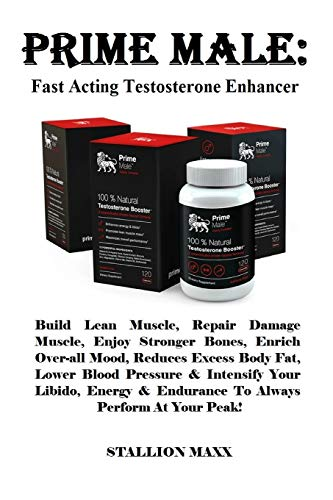 Prime Male: Fast Acting Testosterone Enhancer: Build Lean Muscle, Repair Damage Muscle, Enjoy Stronger Bones, Enrich Over-all Mood, Reduces Excess ... & Endurance To Always Perform At Your Peak!