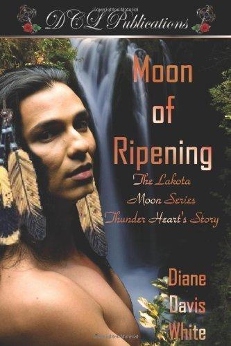 Moon of Ripening by Diane Davis White (2011-01-18)