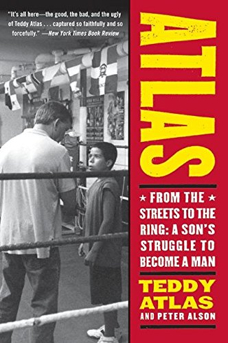 Atlas: From the Streets to the Ring: A Son's Struggle to Become a Man por Teddy Atlas