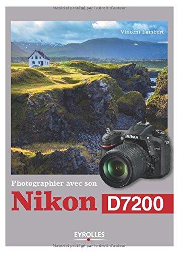Photographier avec son Nikon D7200 par Vincent Lambert