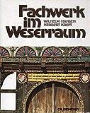 Fachwerk im Weserraum - Wilhelm. Hansen