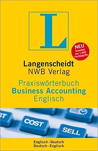 Langenscheidt Praxiswörterbuch Business Accounting Englisch: Englisch-Deutsch / Deutsch-Englisch...