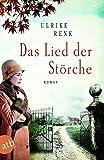 Das Lied der Störche: Roman (Die Ostpreußen Saga, Band 1) - Ulrike Renk